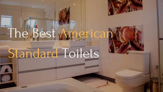 The Best American Standard toilet
