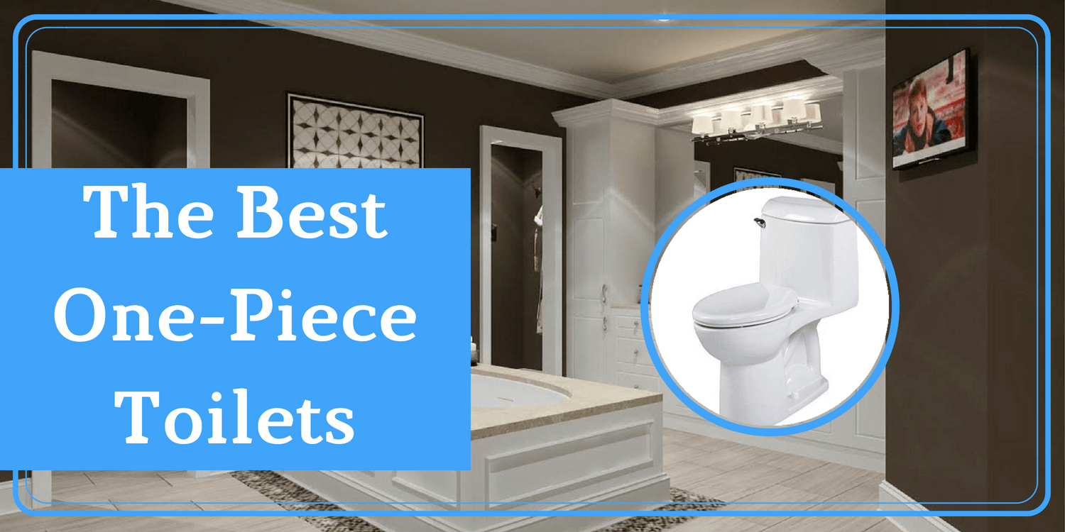 5 Best One Piece Toilets Out On The Market In 2020