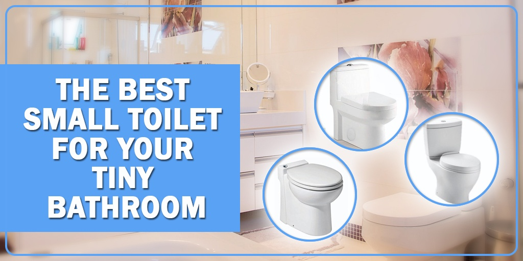 The Best Small Toilets For Your Tiny Bathroom 2018 Review & Buying Guide