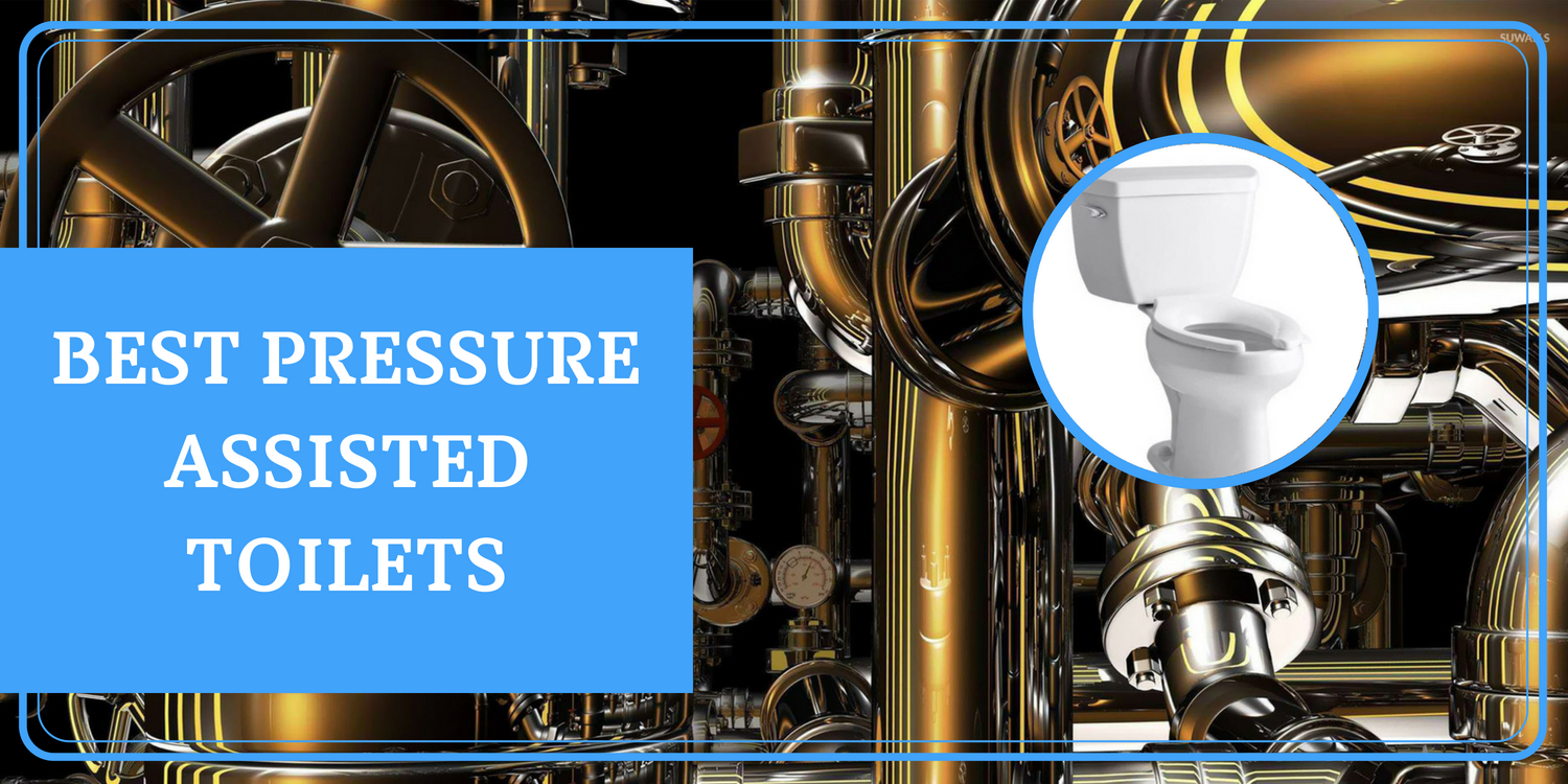 featured image - pressure assisted toilets