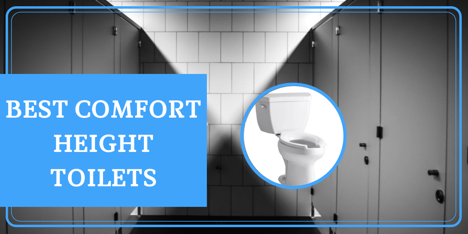 COMFORT HEIGHT TOILET FEATURED IMAGE