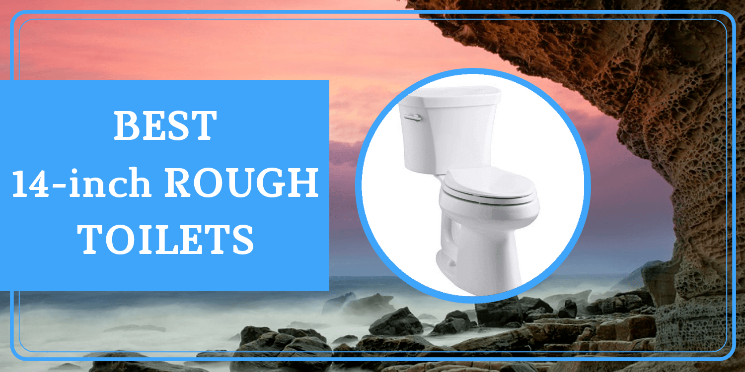 3 Best 14 Inch Rough In Toilets In 2019 Easy Installation